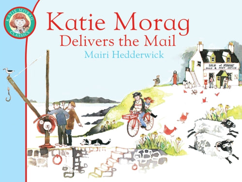 KATIE MORAG DELIVERS THE MAIL-9781849410915