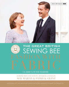 The Great British Sewing Bee: Fashion with Fabric-9781849495455