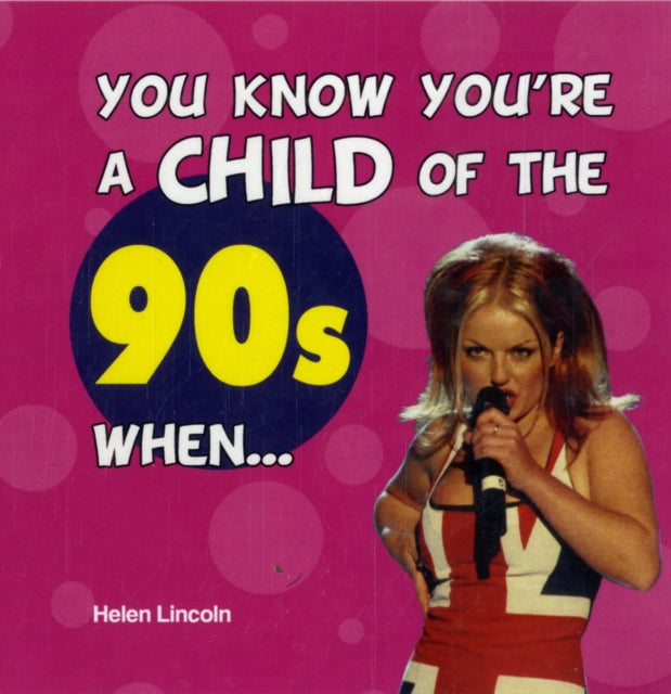 YOU KNOW YOURE A CHILD OF THE 90S WHEN-9781849531641
