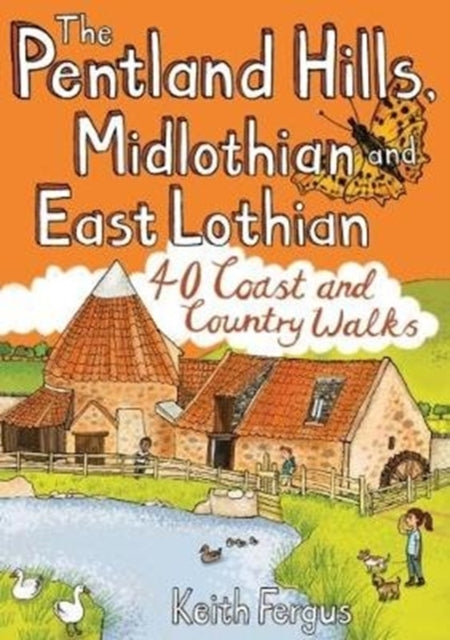 The Pentland Hills, Midlothian and East Lothian : 40 Coast and Country Walks-9781907025655