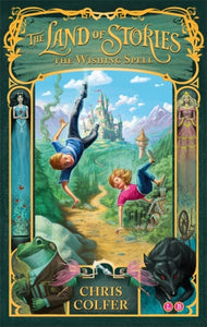 The Land of Stories: The Wishing Spell : Book 1-9781907411755