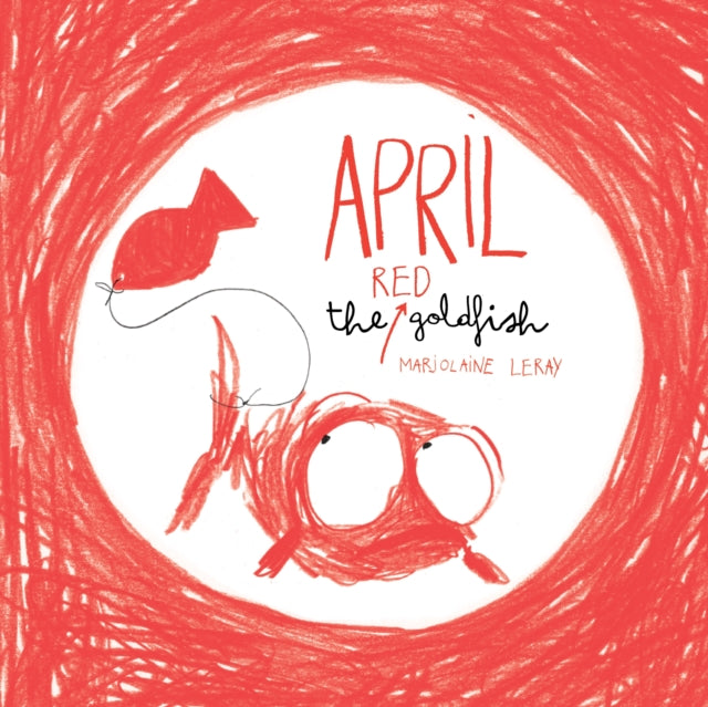 April the Red Goldfish-9781907912405