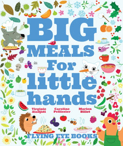 Big Meals for Little Hands-9781909263161
