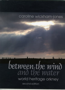 Between the Wind and the Water : World Heritage Orkney-9781909686502