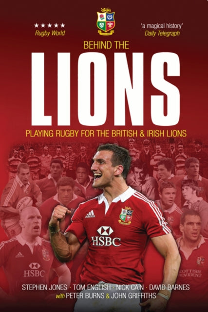 Behind the Lions : Playing Rugby for the British & Irish Lions-9781909715448