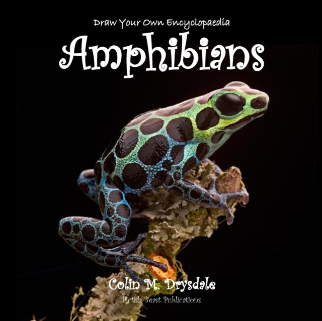Draw Your Own Encyclopaedia Amphibians-9781909832435