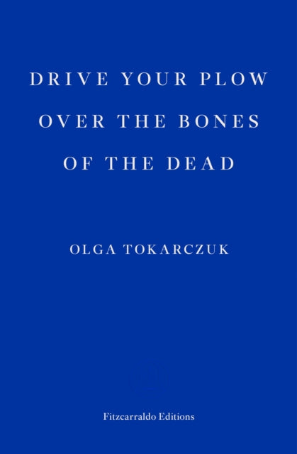 Drive your Plow over the Bones of the Dead-9781910695715
