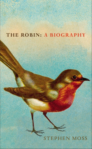 The Robin : A Biography-9781910931318
