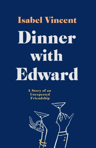 Dinner with Edward : A Story of an Unexpected Friendship-9781911590187