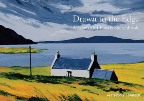 Drawn to the Edge : A Lewis & Harris Sketchbook-9781912147649