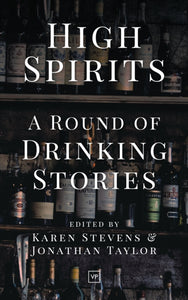 High Spirits : A Round of Drinking Stories-9781912436125