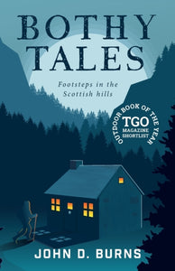 Bothy Tales : Footsteps in the Scottish hills-9781912560462