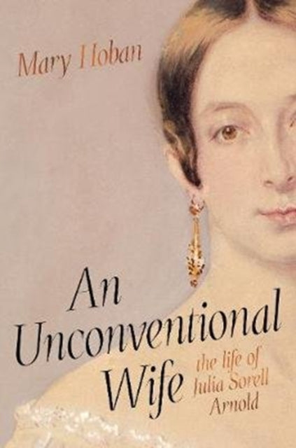 An Unconventional Wife : the life of Julia Sorell Arnold-9781912854387