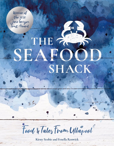 The Seafood Shack : Food & Tales from Ullapool-9781916316515