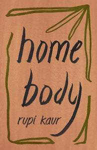 Rupi Kaur - Home Body [SIGNED]