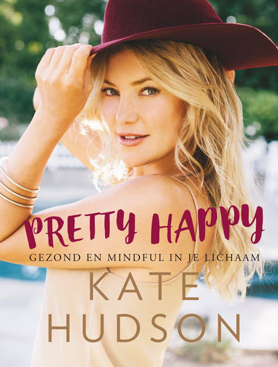 PRETTY HAPPY, GEZOND & MINDFUL IN JE LICHAAM - KATE HUDSON
