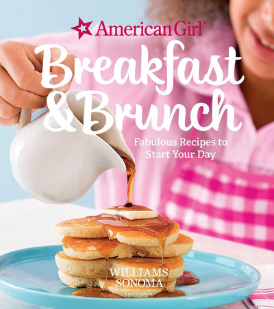 KIDS COOKBOOK: American Girl Breakfast and Brunch: Fabulous Recipes to Start Your Day