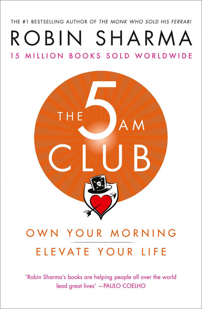 5 AM CLUB - Own Your Morning. Elevate Your Life - ROBIN SHARMA