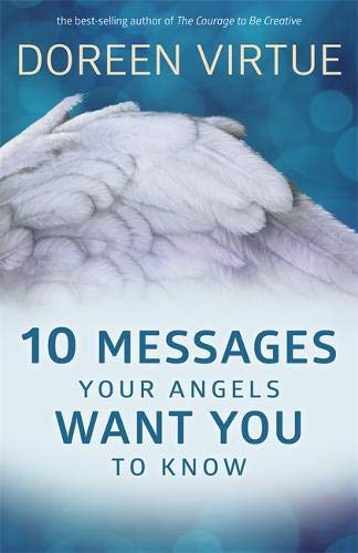 10 Messages Your Angels Want You To Know - DOREEN VIRTUE