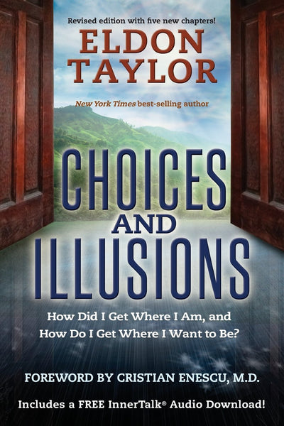 Choices And Illusions- Eldon Taylor