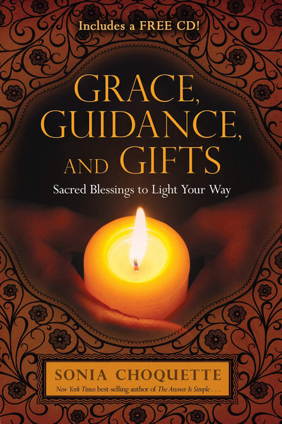 GRACE GUIDANCE AND GIFTS: SACRED BLESSINGS TO LIGHT YOUR WAY