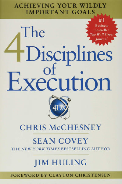 4 DISCIPLINES OF EXECUTION- JIM HULING