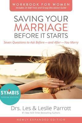 Saving Your Marriage Before It Starts Workbook for Women Updated : Seven Questions to Ask Before---and After---You Marry