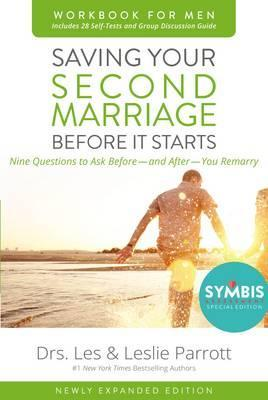 Saving Your Second Marriage Before It Starts Workbook for Men Updated : Nine Questions to Ask Before---and After---You Remarry