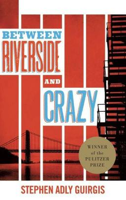 Between Riverside & Crazy