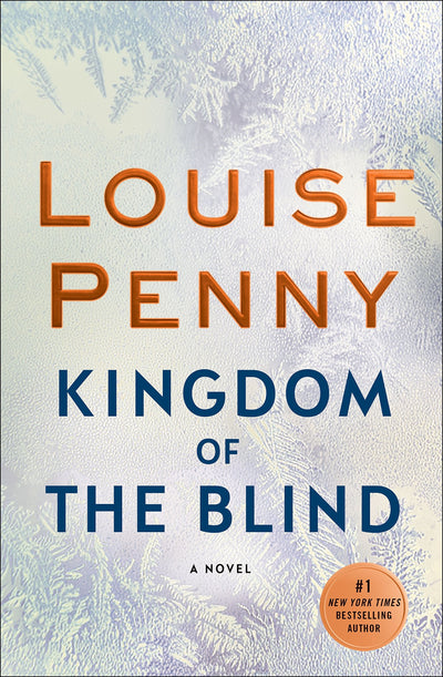 KINGDOM OF THE BLIND-LOUISE PENNY