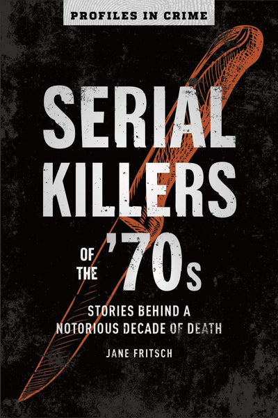 SERIAL KILLERS OF THE 70'S-JANE FRITSCH