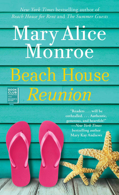 BEACH HOUSE REUNION-MARY ALICE MONROE