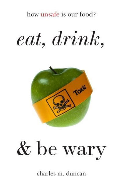 EAT DRINK & BE WARY