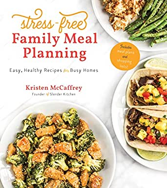 STRESS FREE FAMILY MEAL PLANNING- KRISTEN MCCAFFREY