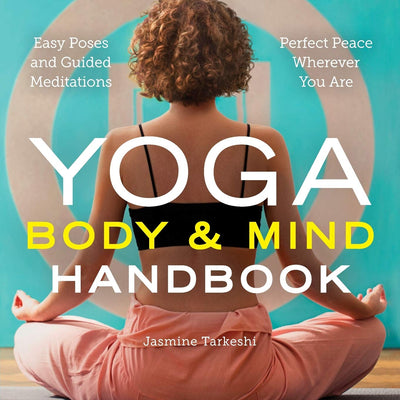 YOGA BODY&MIND HANDBOOK:Easy Poses, Guided Meditations, Peace Wherever You Are