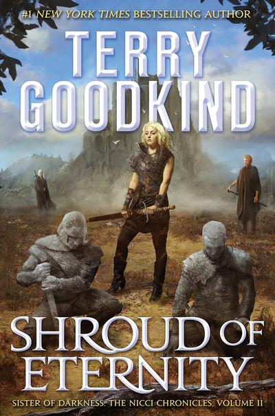 Shroud of Eternity: Sister of Darkness: The Nicci Chronicles, Volume II (The Nicci Chronicles, 2)