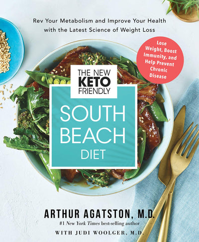 THE NEW FRIENDLY KETO SOUTH BEACH DIET - Arthur Agatston, M.D.