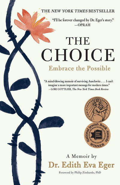 THE CHOICE -EVA EDITH EGER