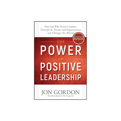 POWER POSITIVE LEADERSHIP - JON GORDON