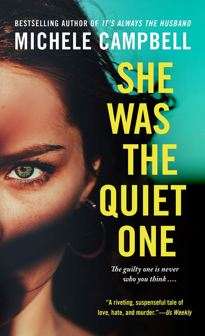 SHE WAS THE QUIET ONE - MICHELLE CAMPBELL