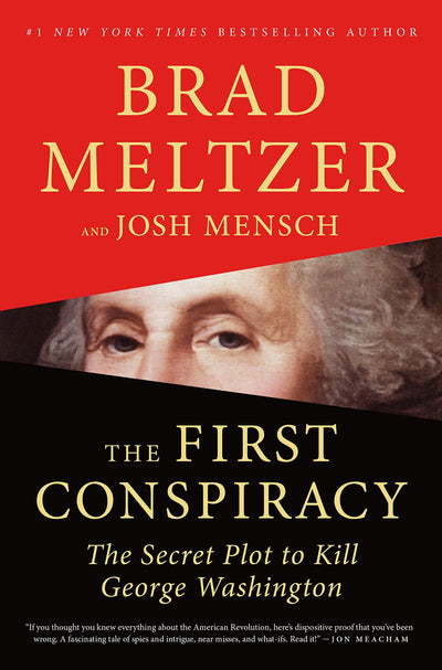 THE FIRST CONSPIRACY: The Secret Plot To Kill George Washington -  Brad Meltzer