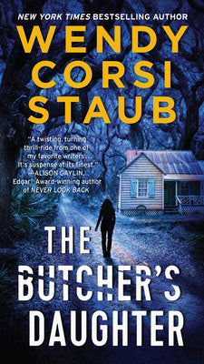 THE BUTCHER'S DAUGHTER - WENDY CORSI STAUB : A Foundlings Novel