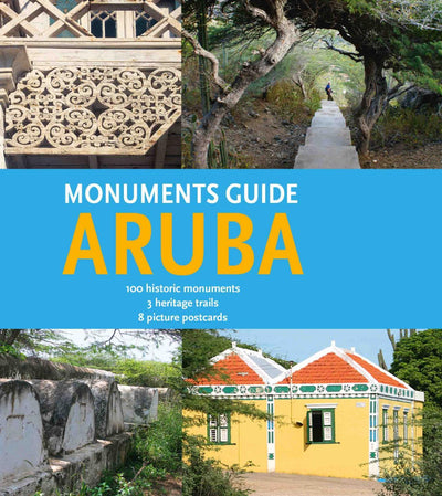 MONUMENTS GUIDE ARUBA - ENGLISH -