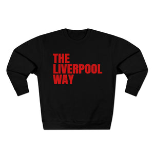 The Liverpool Way (3 Different Colours of Sweatshirt)
