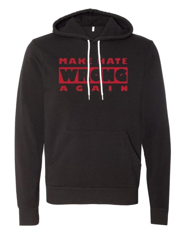 Make Hate Wrong Again Hoodie