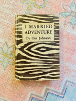 Load image into Gallery viewer, 1943 Copy of I Married Adventure by OSA Johnson