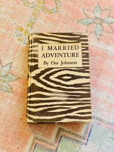 1943 Copy of I Married Adventure by OSA Johnson