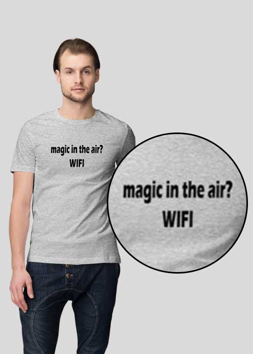 T-shirts printing (Magic in the air? WIFI) For Men