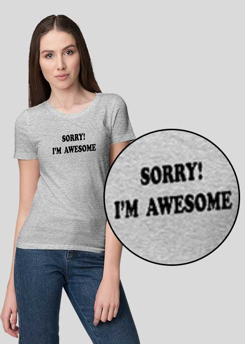 T-shirts (Sorry, I'm awesome) For Women