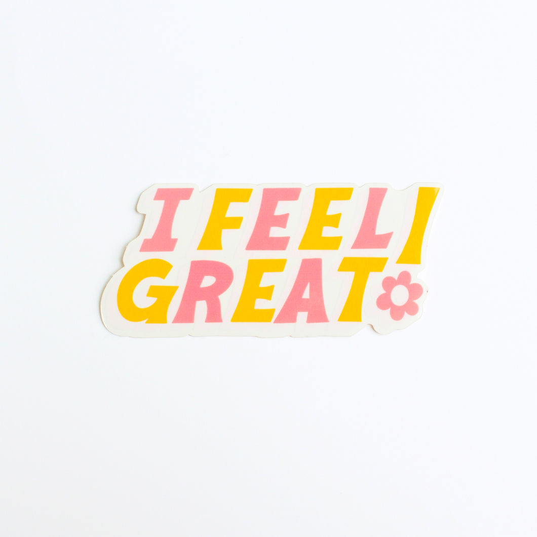 I Feel Great Sticker